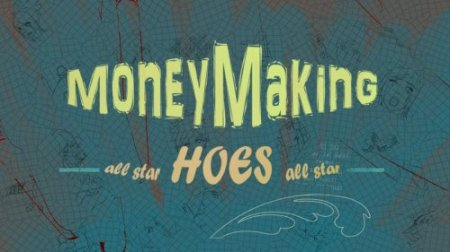 Money Making Hoes Ver.0.005d HUMILIATE them edition