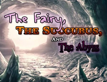 The Fairy the Succubus and the Abyss Ver.0.72