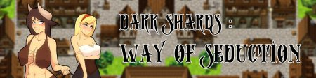 Dark Shards: Way of Seduction Version 0.1