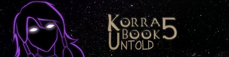 Book 5: Untold Legend of Korra / Version: v0.6 Public