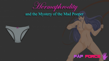 Hermaphrodity and the Mystery of the Mad Pooper / Ver: 0.1
